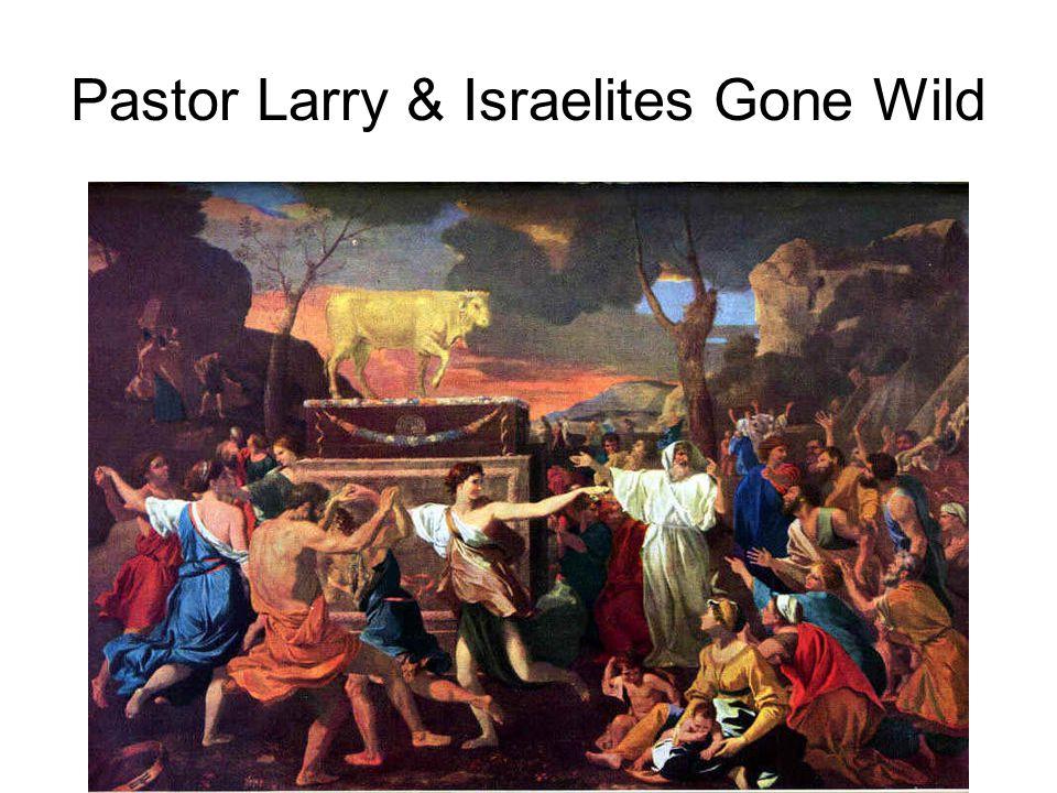 Pastor Larry & Israelites Gone Wild