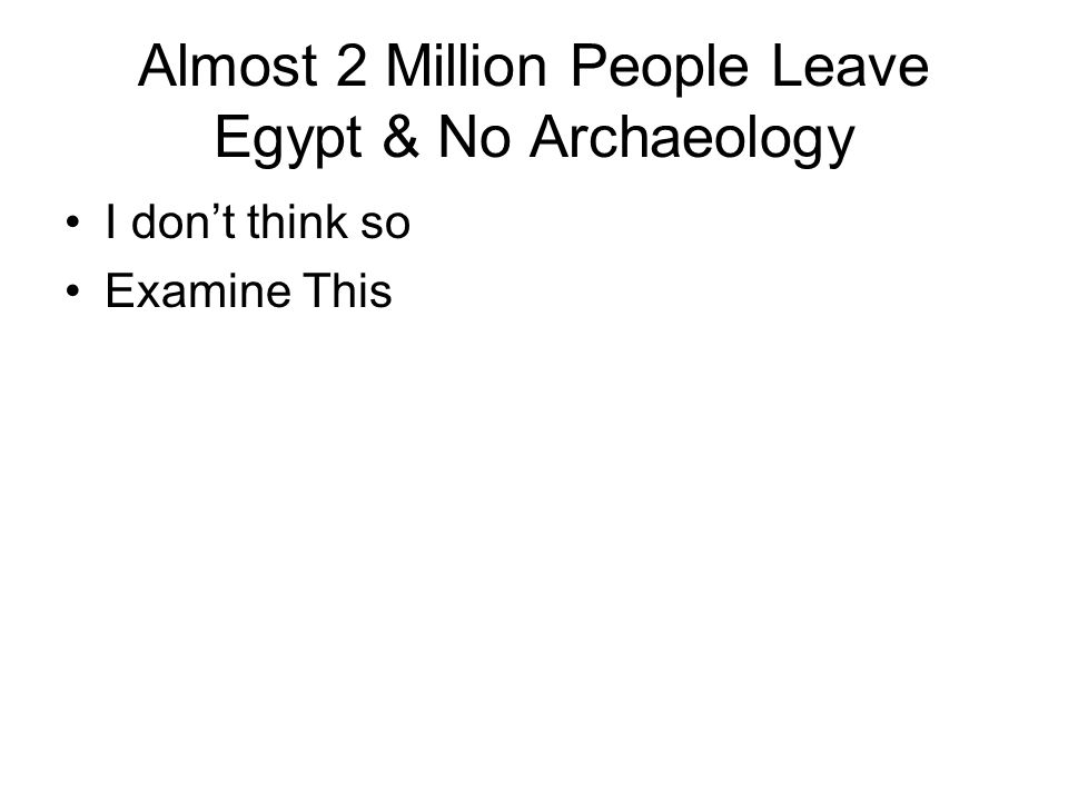 Almost 2 Million People Leave Egypt & No Archaeology I don't think so Examine This