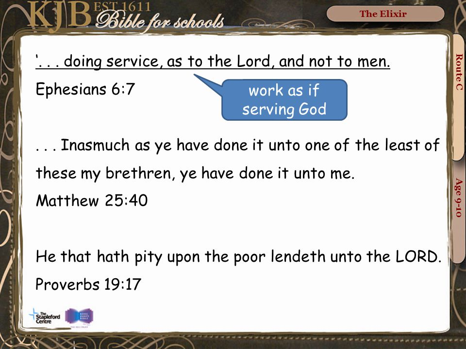 Route C Age 9-10 The Elixir '... doing service, as to the Lord, and not to men.