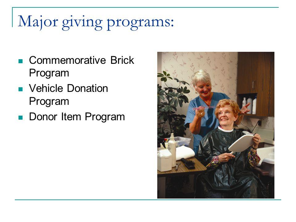 Major giving programs: Commemorative Brick Program Vehicle Donation Program Donor Item Program