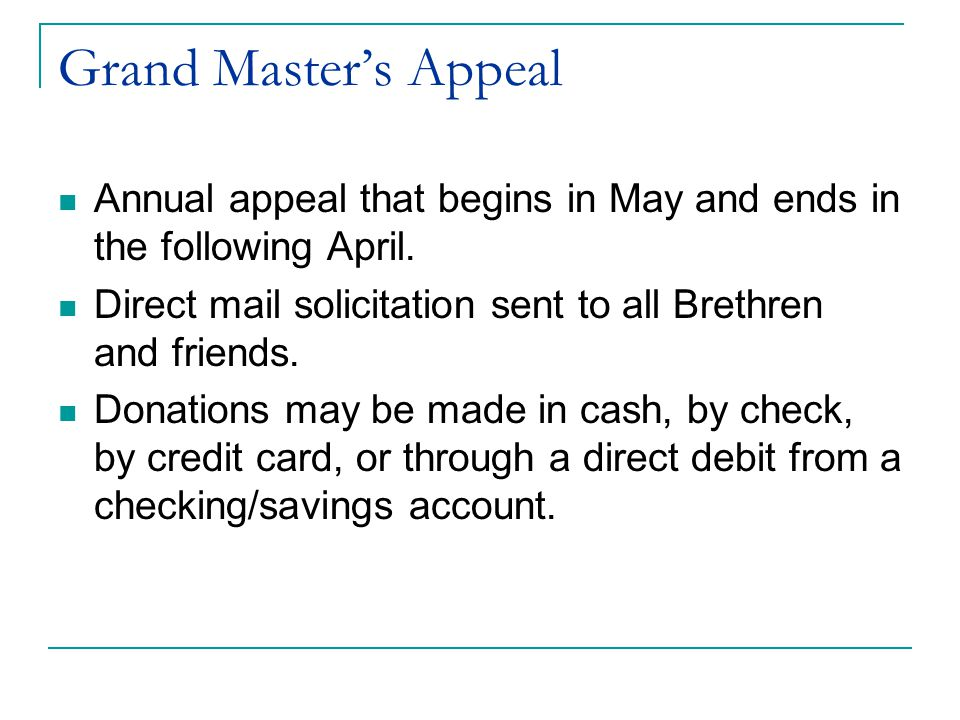 Grand Master's Appeal Annual appeal that begins in May and ends in the following April.