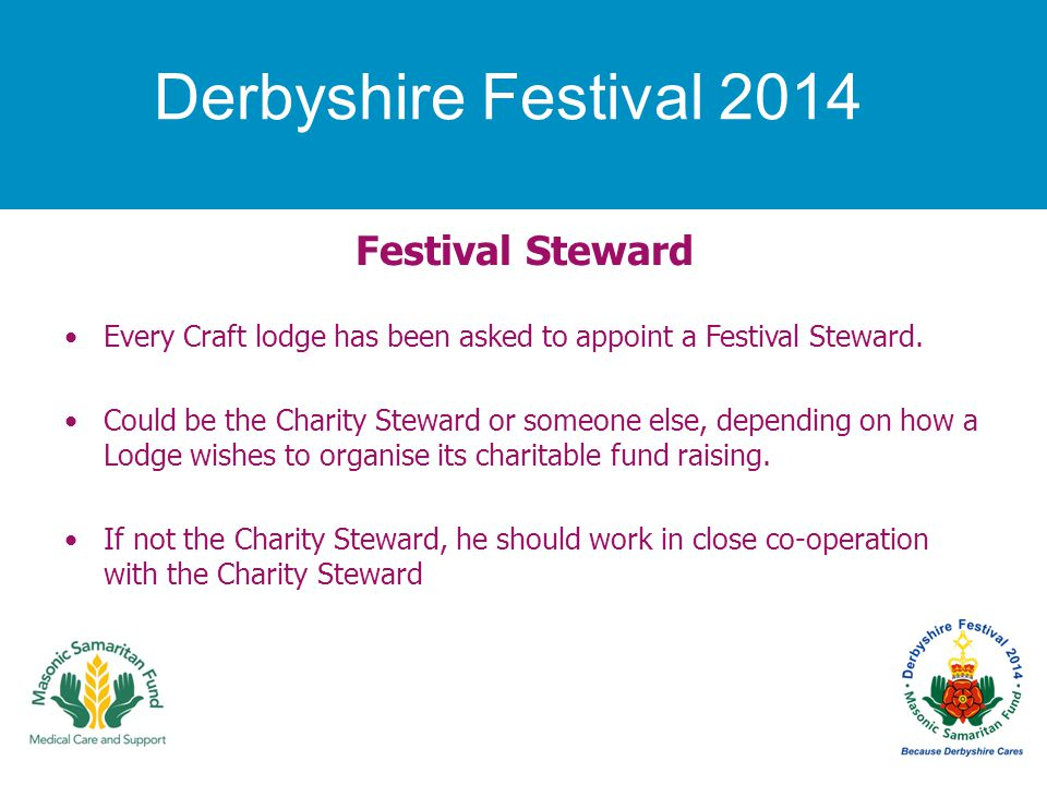 Derbyshire Festival 2014 Festival Steward Every Craft lodge has been asked to appoint a Festival Steward.