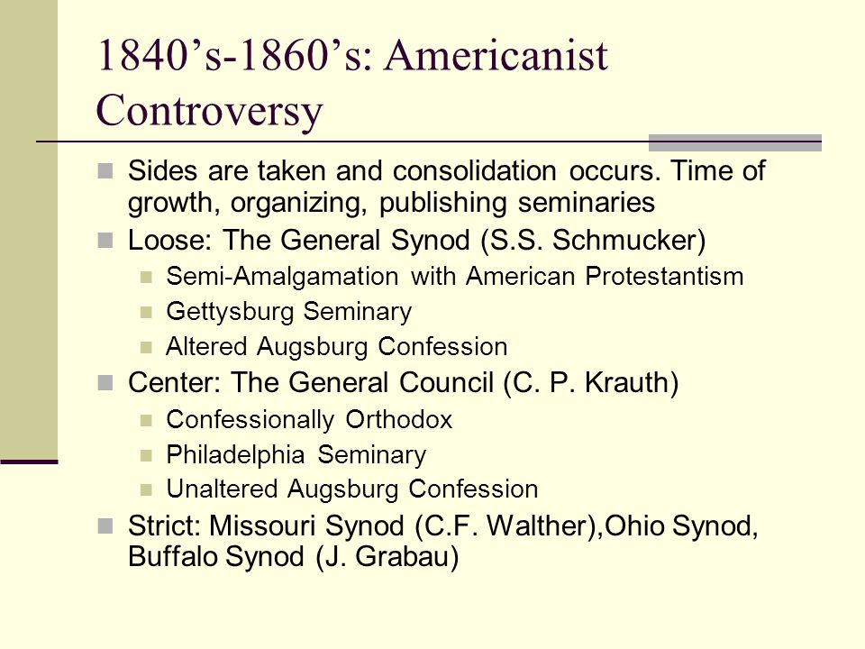 1840's-1860's: Americanist Controversy Sides are taken and consolidation occurs.