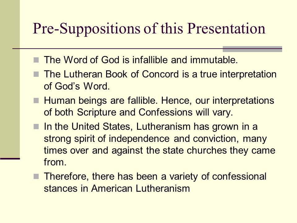 The Core of this Presentation Lutheran Christianity in America has clustered around three main confessional stances: Loose (flexible and neo-orthodox) Liberal Pietist (looser confessionally, stricter in practice) Orthodox, yet flexible Centrist Orthodox and strict Conservative Ultra-Orthodox