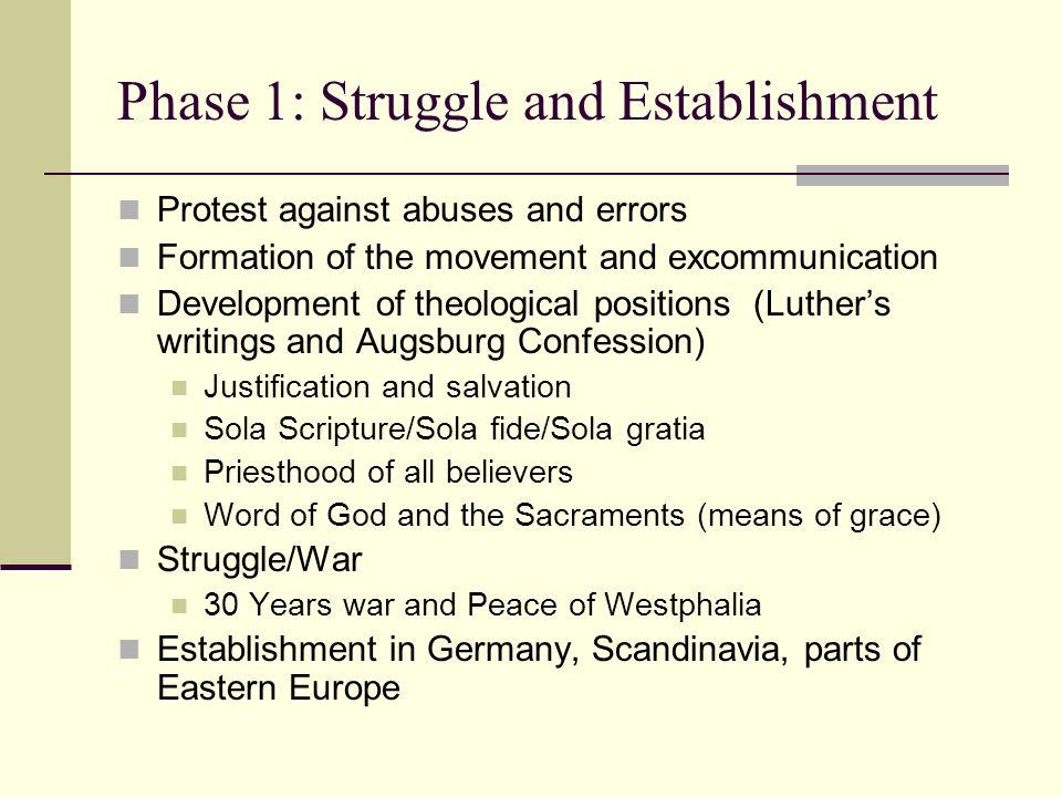Phase 2: Consolidation (Orthodoxy) Emphasis on practical institutional matters Clarification of teachings: Systematic Theology Confidence in reliability of Scripture Precision of thought and expression Criteria for purity of doctrine more carefully delineated