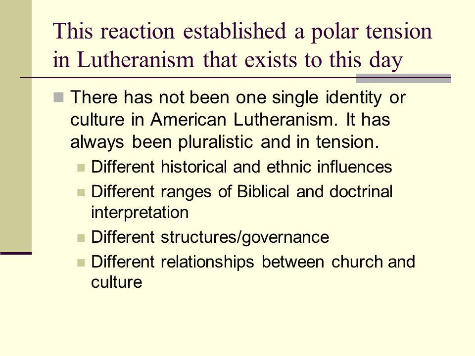 There has not been one single identity or culture in American Lutheranism.