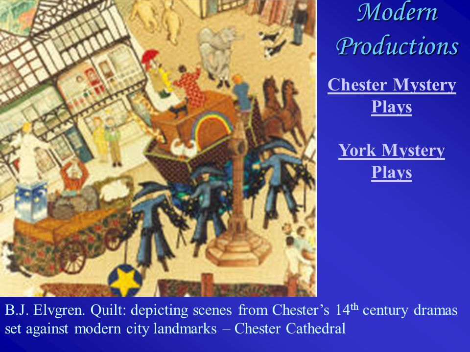 Modern Productions Chester Mystery Plays York Mystery Plays B.J.