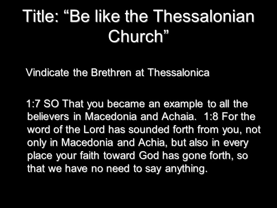 Acts 17:1-13 A contrast between the Jews of both cities Not being noble is referring to the Jews of Thessalonica NOT THE NEW CHRISTIANS!