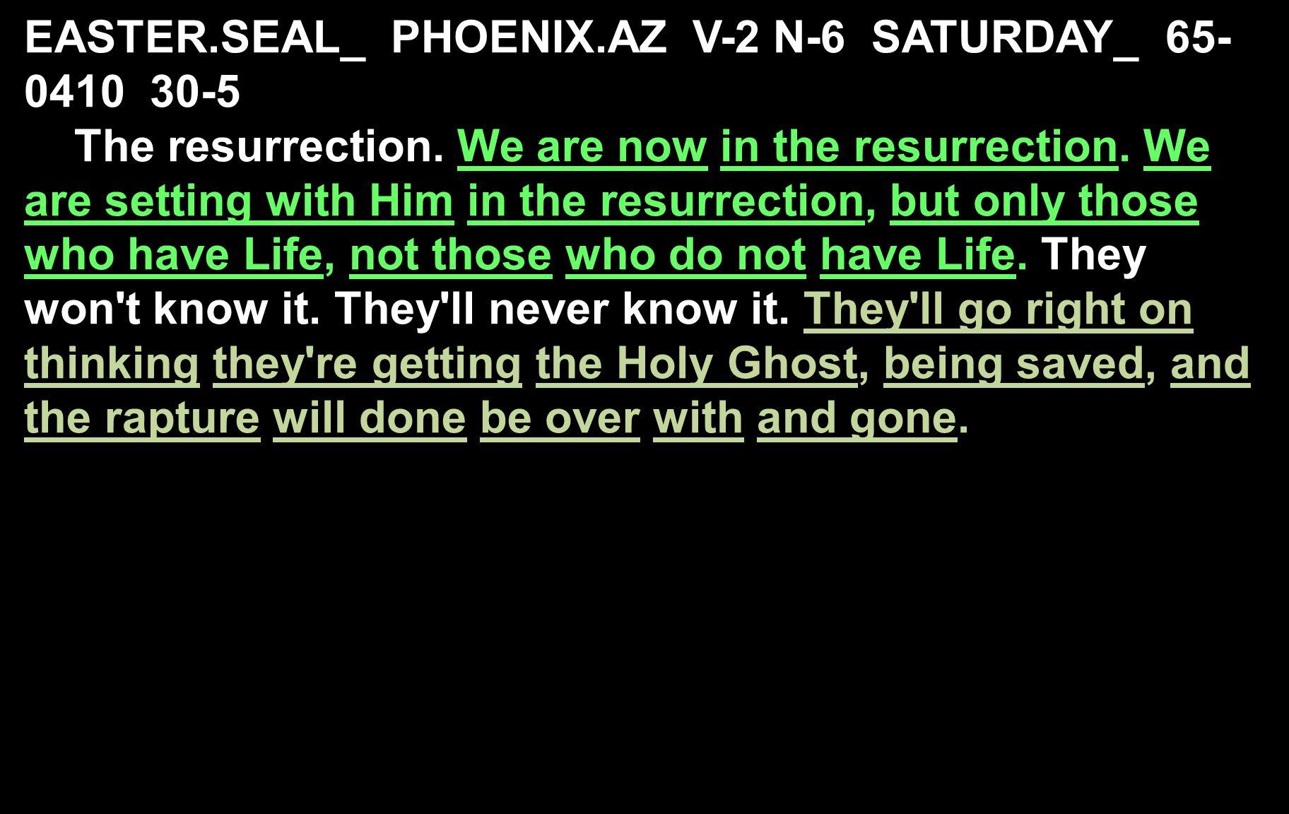 EASTER.SEAL_ PHOENIX.AZ V-2 N-6 SATURDAY_ 65- 0410 30-5 The resurrection.
