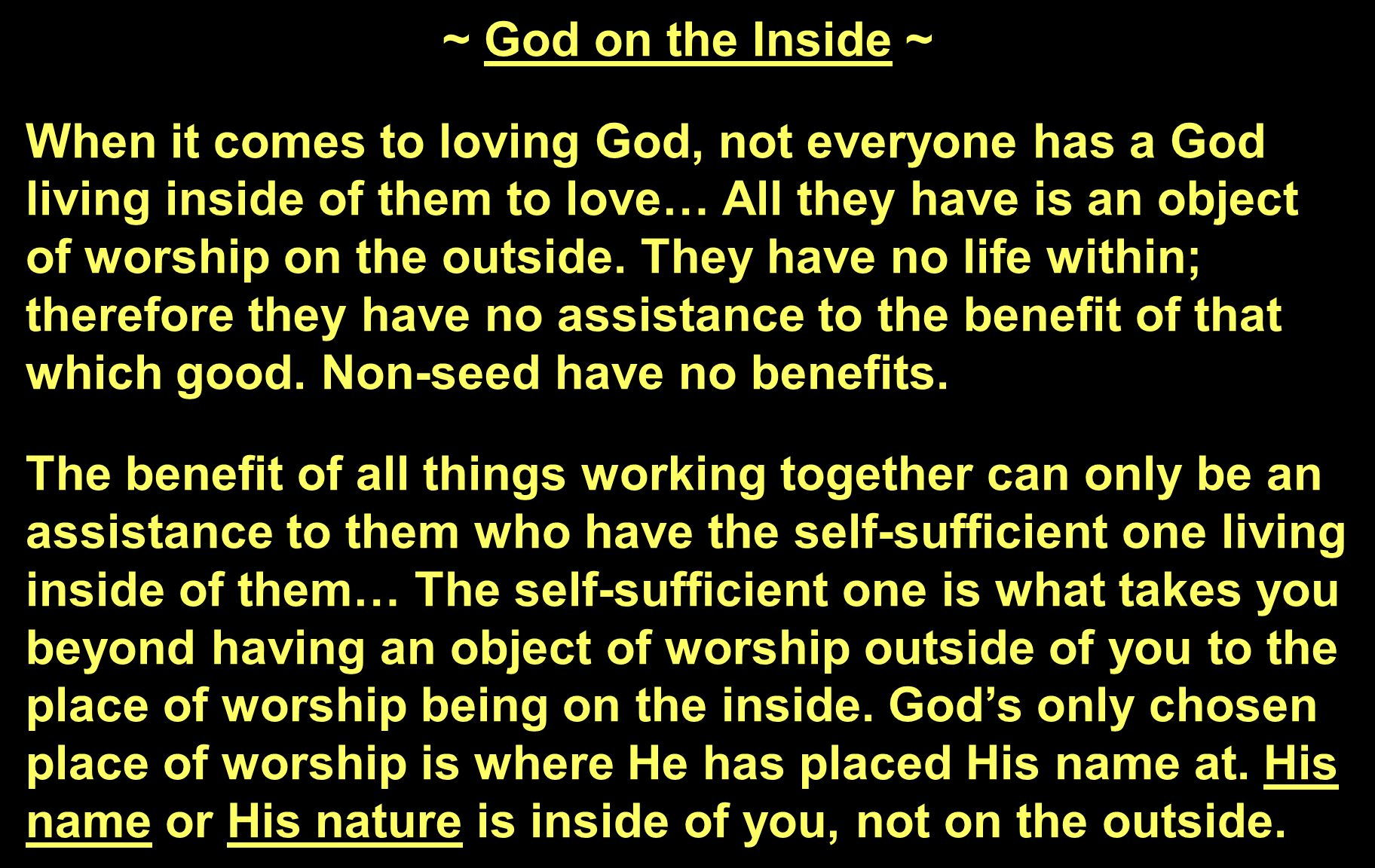 ~ God on the Inside ~ When it comes to loving God, not everyone has a God living inside of them to love… All they have is an object of worship on the outside.