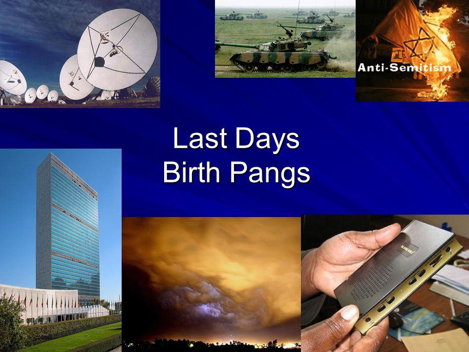 Last Days Birth Pangs