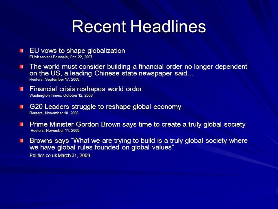 Recent Headlines EU vows to shape globalization EUobserver / Brussels, Oct.