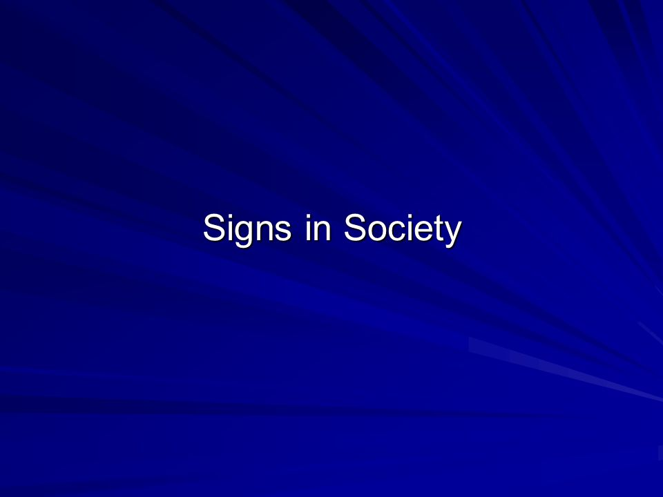 Signs in Society