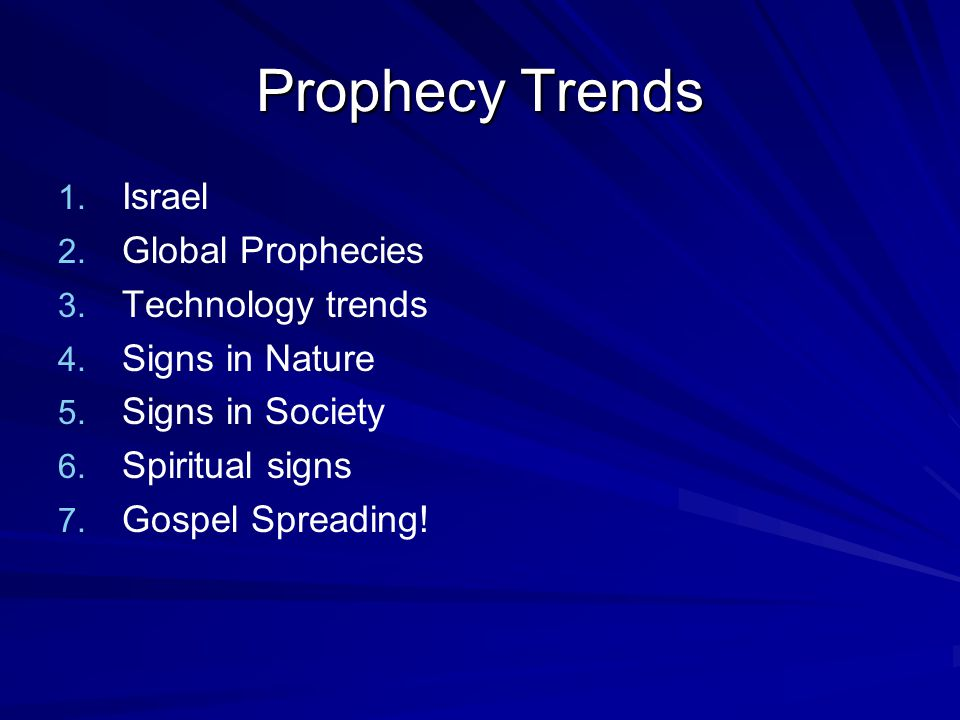 Prophecy Trends 1. 1. Israel 2. 2. Global Prophecies 3.