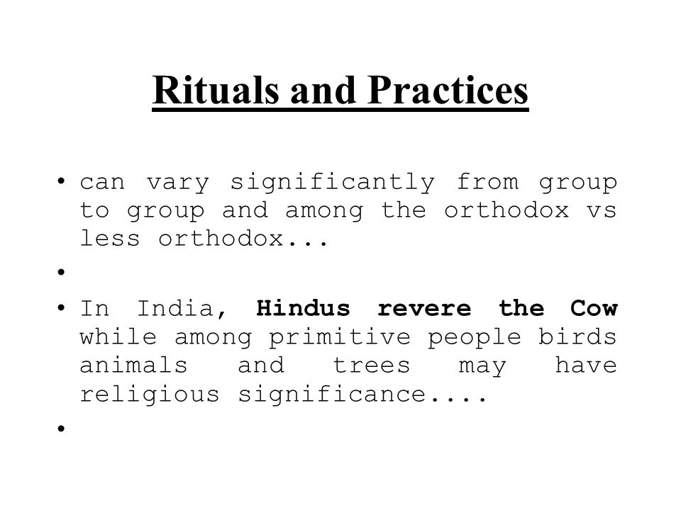 Rituals and Practices can vary significantly from group to group and among the orthodox vs less orthodox...
