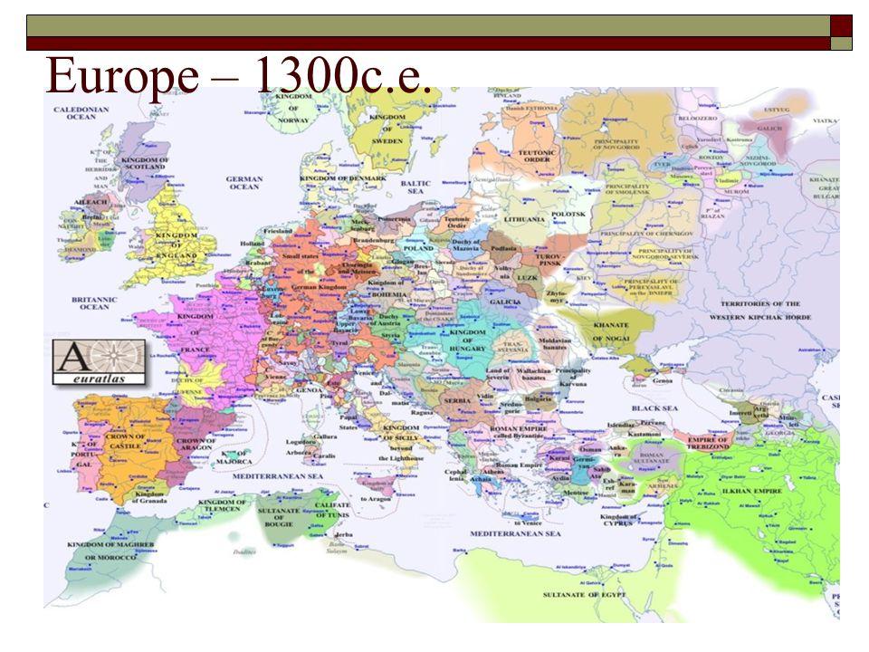 Europe – 1300c.e.