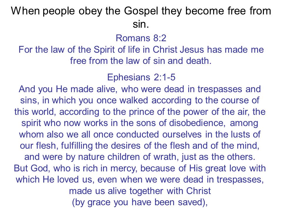 When people obey the Gospel they become free from sin.