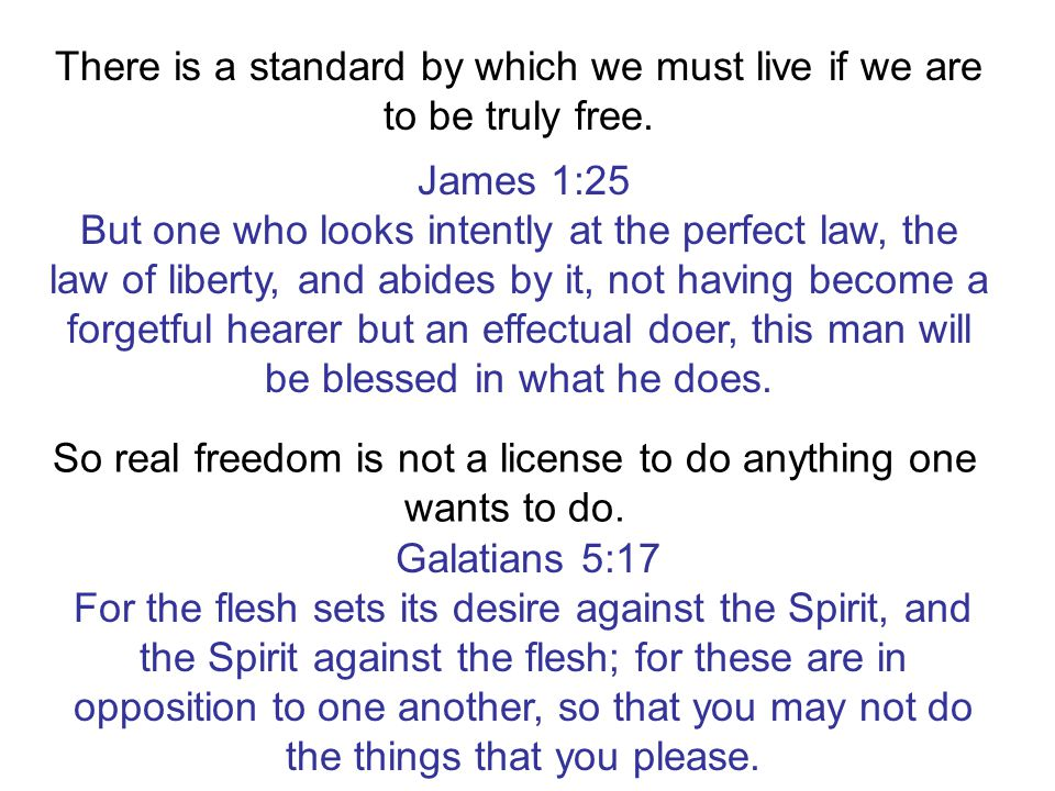 There is a standard by which we must live if we are to be truly free.