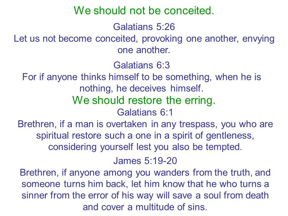 We should restore the erring.
