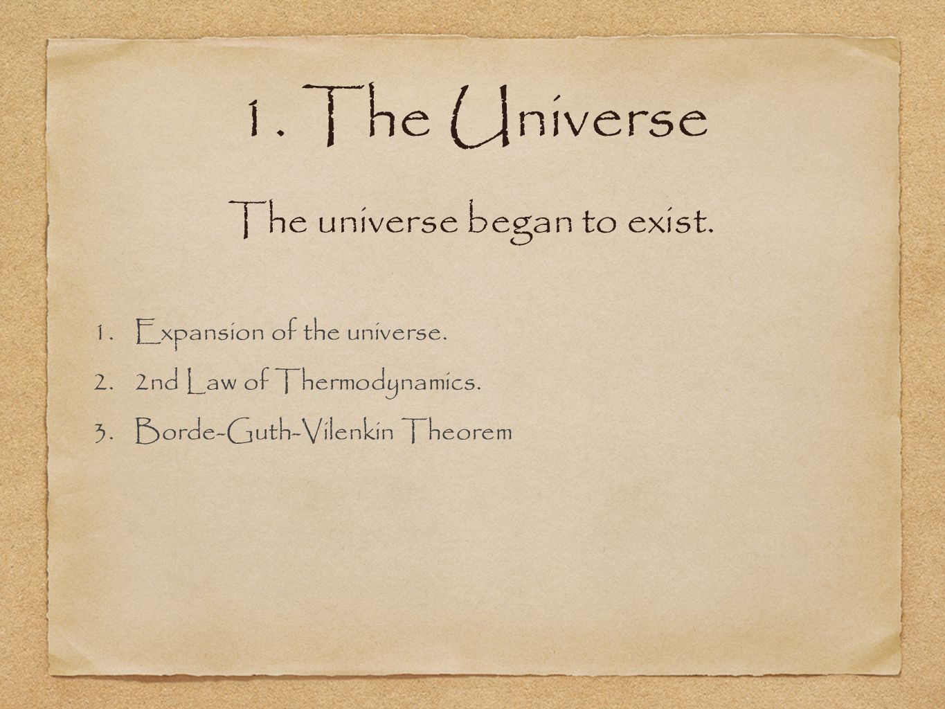 1. The Universe 1.Expansion of the universe. 2.2nd Law of Thermodynamics.