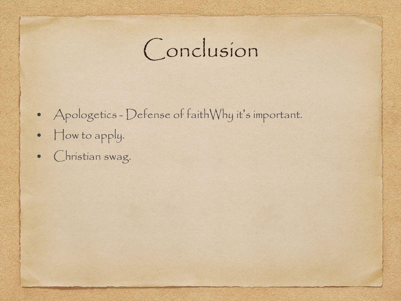 Conclusion Apologetics - Defense of faithWhy it ' s important. How to apply. Christian swag.