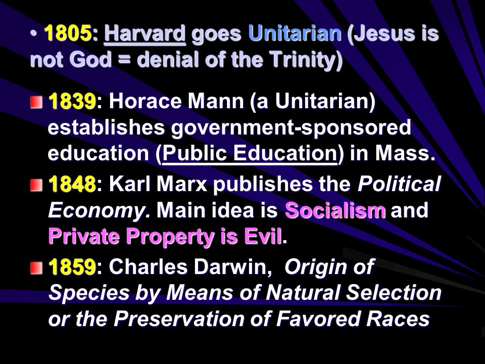 1805: Harvard goes Unitarian (Jesus is not God = denial of the Trinity) 1805: Harvard goes Unitarian (Jesus is not God = denial of the Trinity) 1839:
