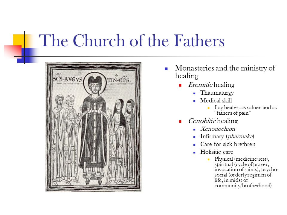 "The Church of the Fathers Monasteries and the ministry of healing Eremitic healing Thaumaturgy Medical skill Lay healers as valued and as ""fathers of"