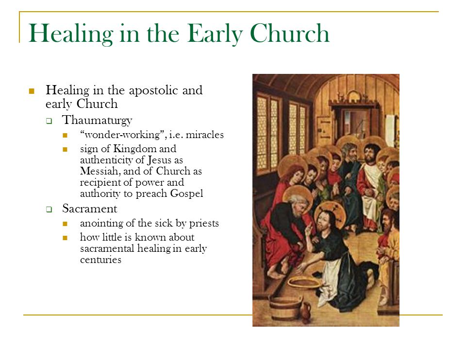 Healing in the Early Church Healing in the apostolic and early Church  Thaumaturgy wonder-working , i.e.