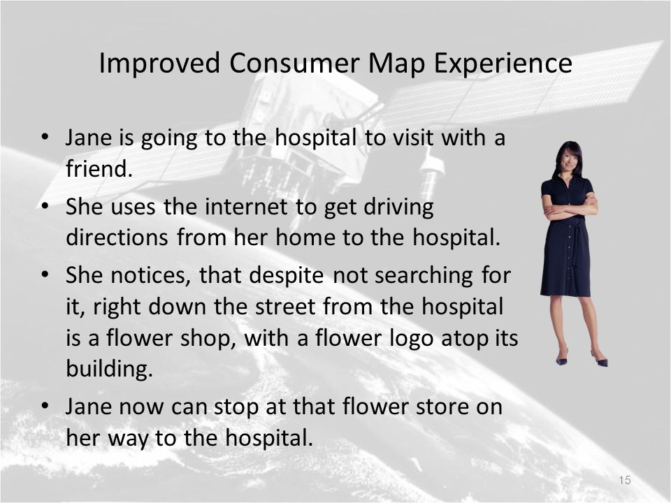 Improved Consumer Map Experience Jane is going to the hospital to visit with a friend.