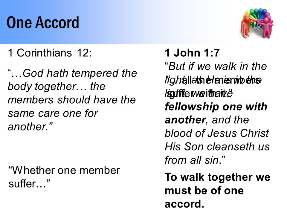 """One Accord 1 John 1:7 """"But if we walk in the light, as He is in the light, we have fellowship one with another, and the blood of Jesus Christ His Son"""