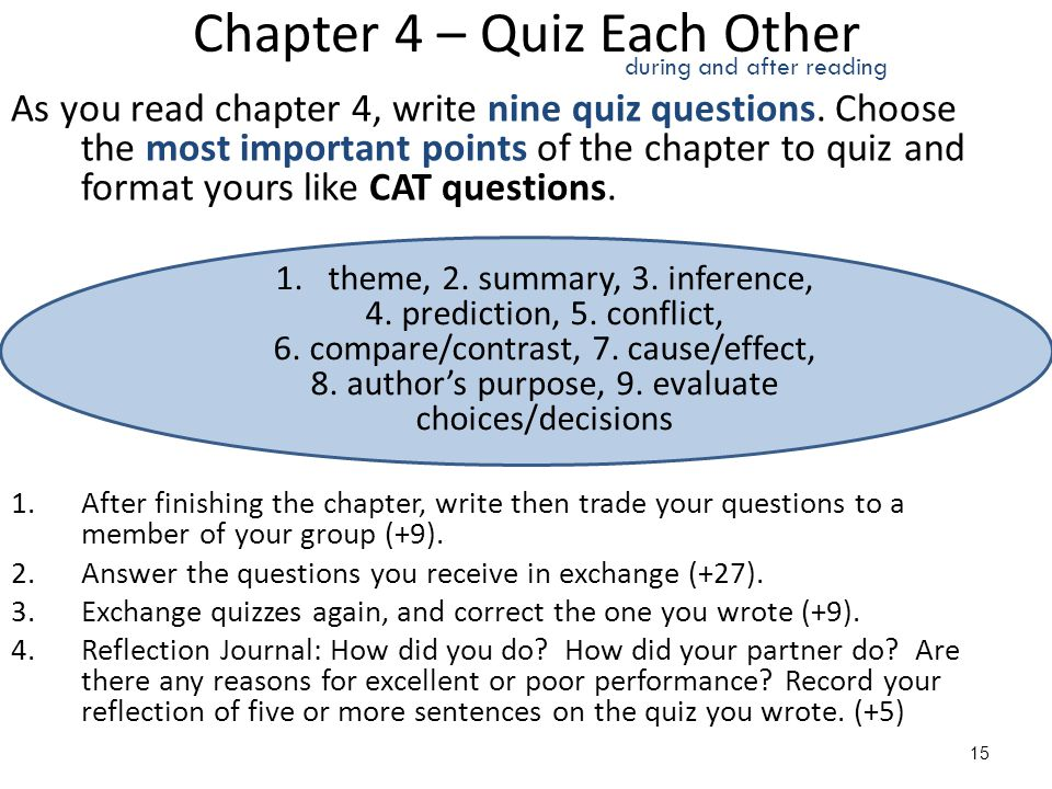 Chapter 4 – Quiz Each Other As you read chapter 4, write nine quiz questions. Choose the most important points of the chapter to quiz and format yours