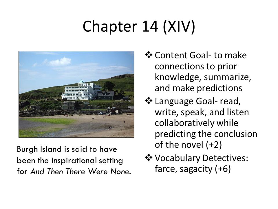 Chapter 14 (XIV)  Content Goal- to make connections to prior knowledge, summarize, and make predictions  Language Goal- read, write, speak, and list