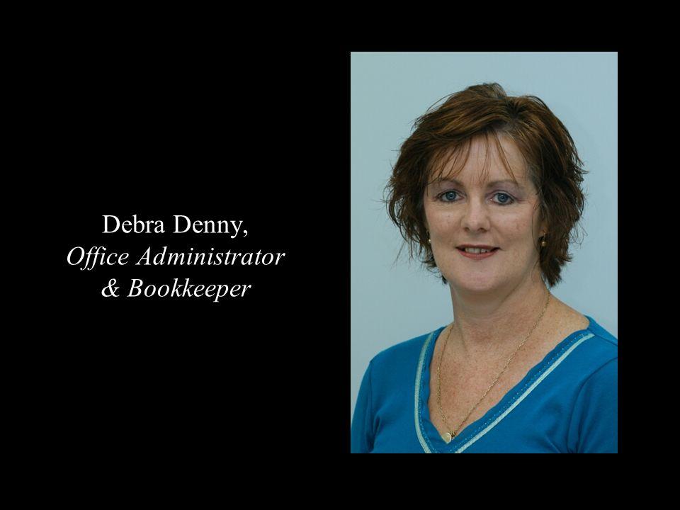 Debra Denny, Office Administrator & Bookkeeper