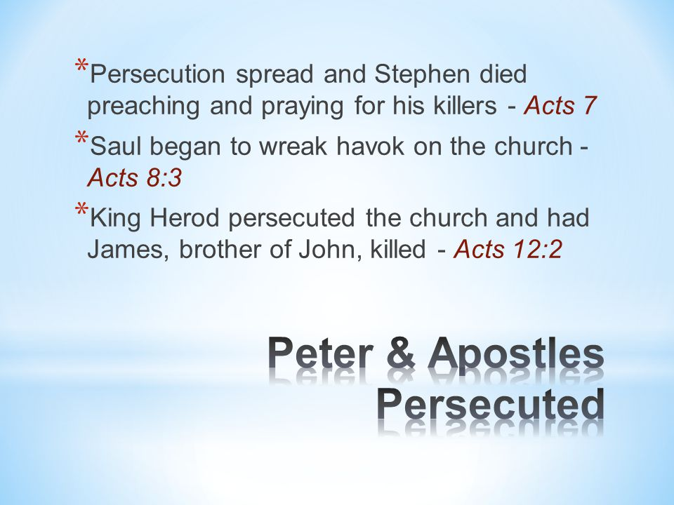 ∗ This pleased the Jews so Herod had Peter arrested - Acts 12:3 So Peter was kept in prison, but earnest prayer for him was made to God by the church- Acts 12:5