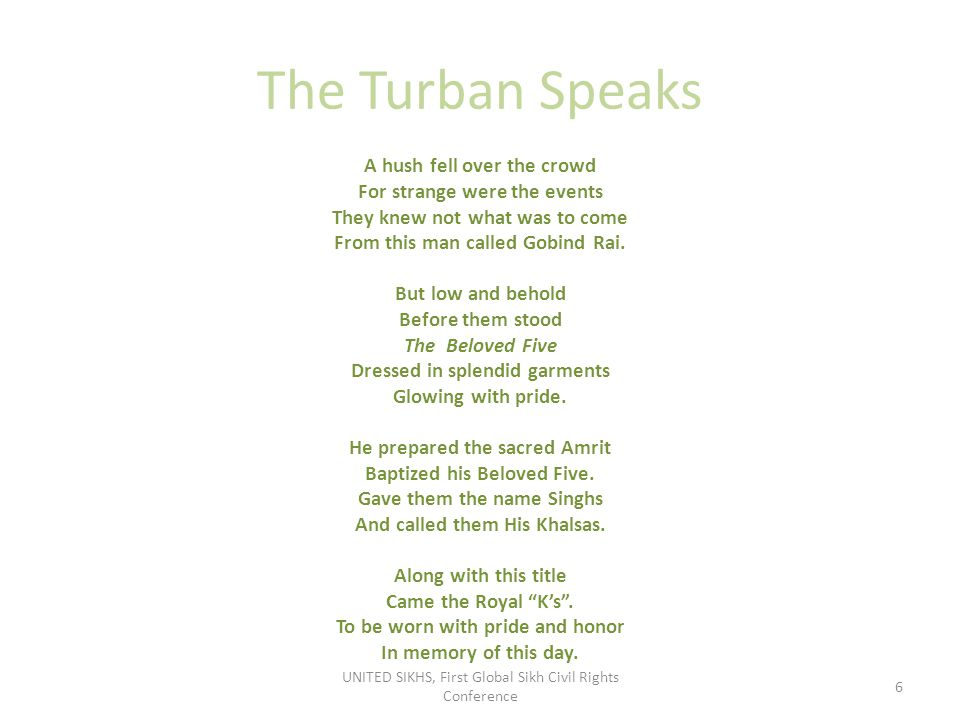 The Turban Speaks Wherever there is tyranny My Khalsa will rise To protect the weak To honor all mankind.