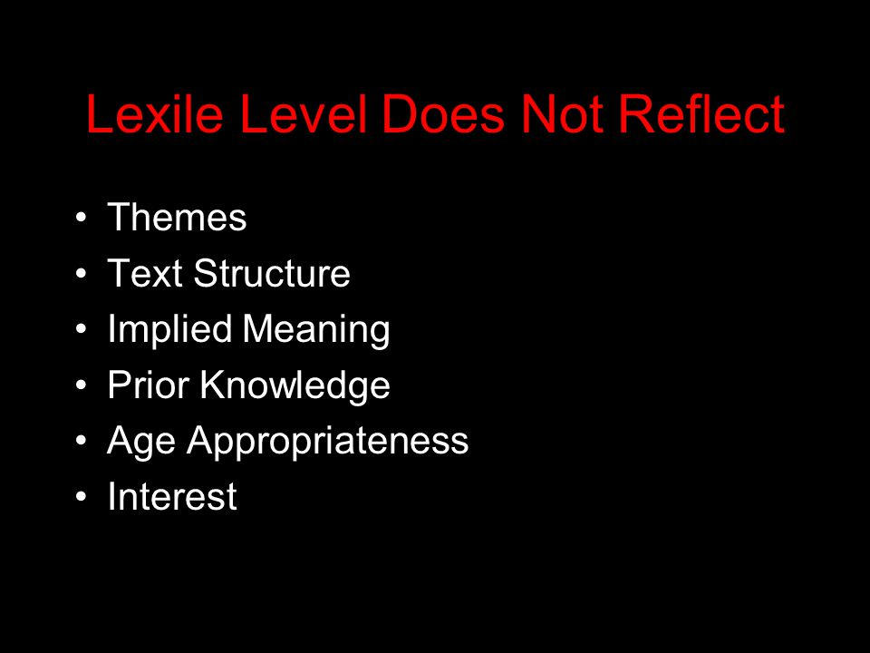 Lexile Level Does Not Reflect Themes Text Structure Implied Meaning Prior Knowledge Age Appropriateness Interest
