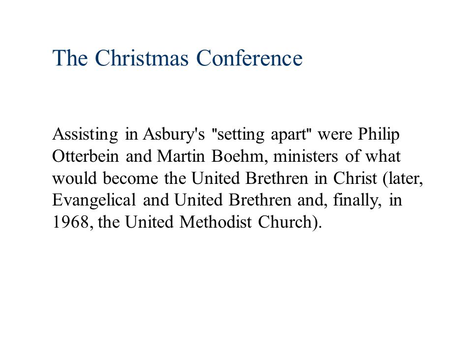 The Christmas Conference Convened in Lovely Lane Chapel on December 25,1784.