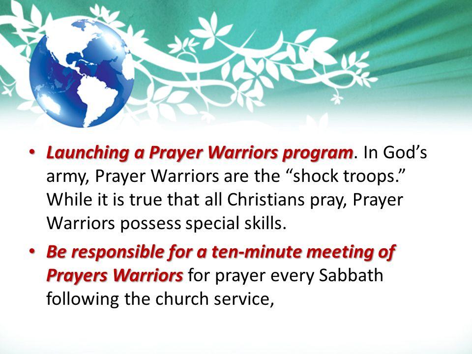 Launching a Prayer Warriors program Launching a Prayer Warriors program.