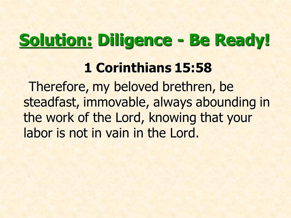 Solution: Diligence - Be Ready.