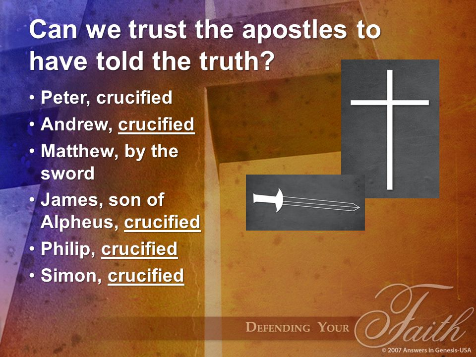 Can we trust the apostles to have told the truth.