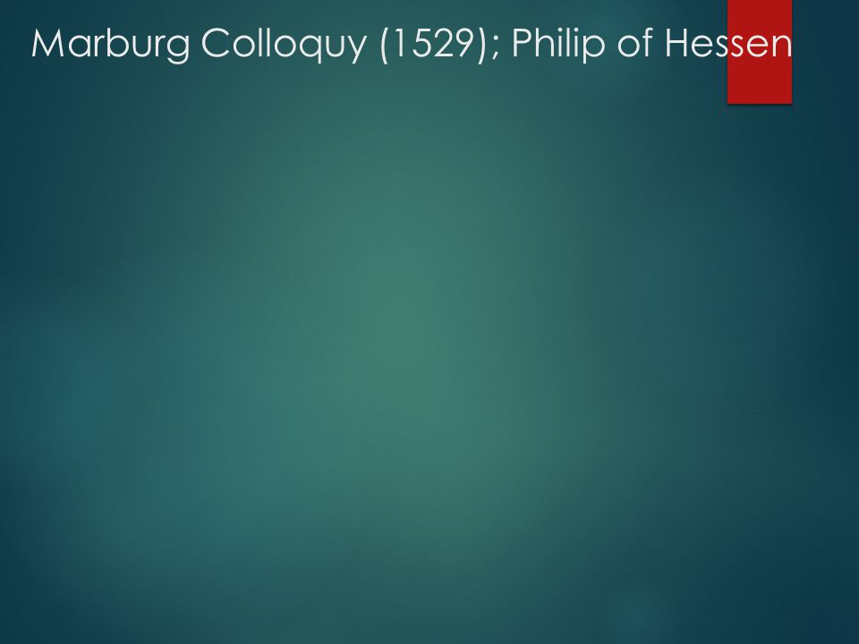 Marburg Colloquy (1529); Philip of Hessen