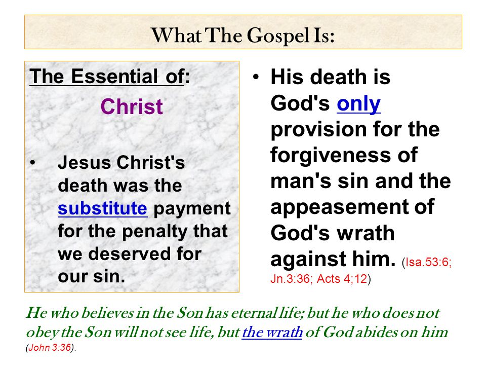 His death is God s only provision for the forgiveness of man s sin and the appeasement of God s wrath against him.