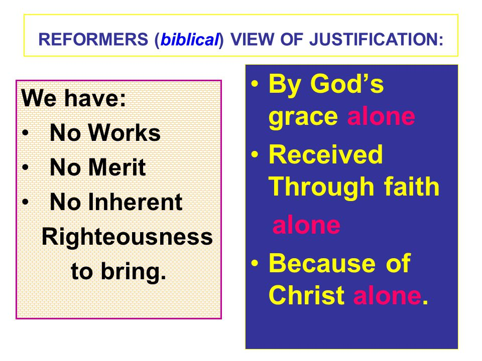 ROMAN CATHOLIC INSTRUMENTAL CAUSE OF JUSTIFICATION The first plank – The Sacrament of Baptism: Baptism is the instrument God uses to cause justification.