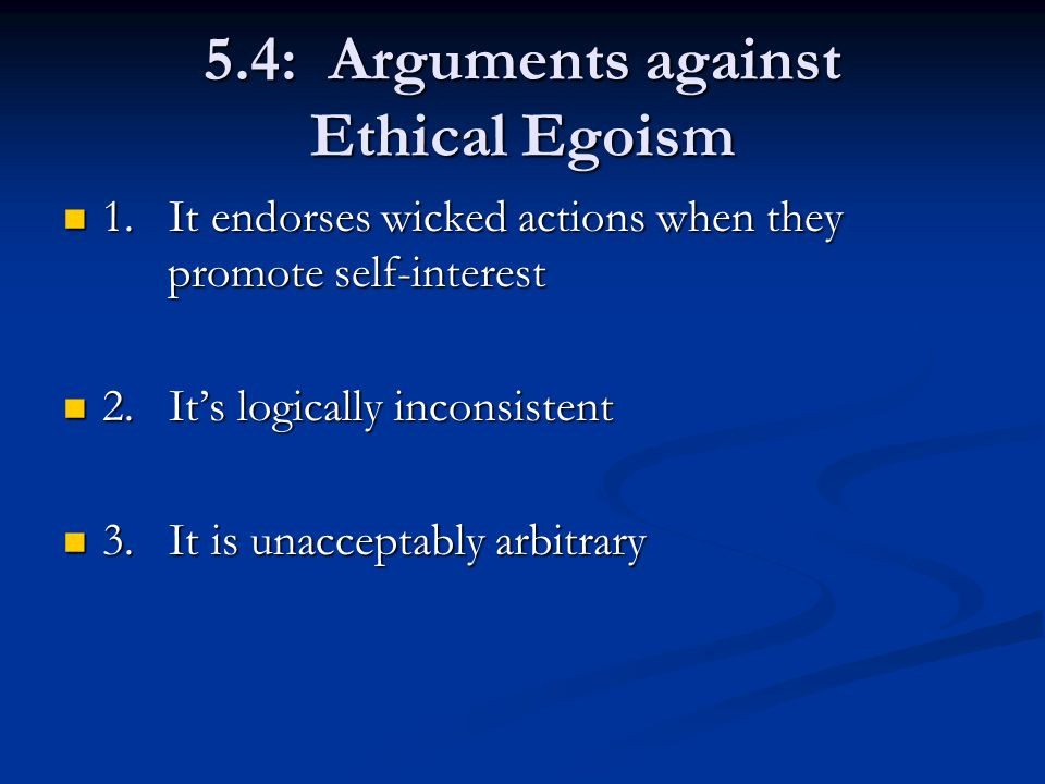 5.4: Arguments against Ethical Egoism 1.