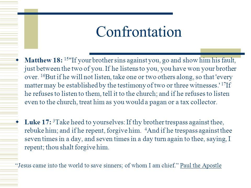 Confrontation  Matthew 18: 15
