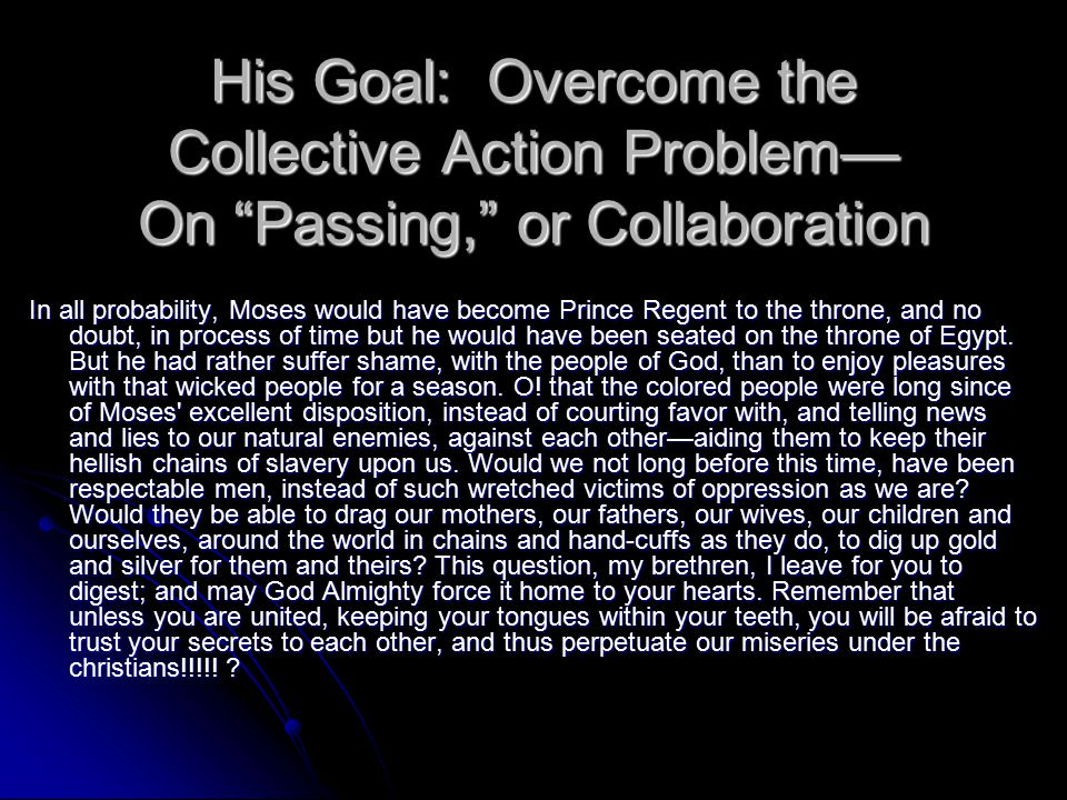 "His Goal: Overcome the Collective Action Problem— On ""Passing,"" or Collaboration In all probability, Moses would have become Prince Regent to the thro"