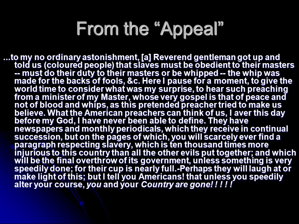 "From the ""Appeal""...to my no ordinary astonishment, [a] Reverend gentleman got up and told us (coloured people) that slaves must be obedient to their"
