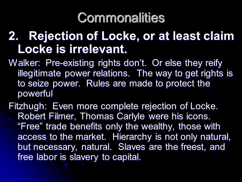 Commonalities 3.Rejection of Jefferson. Walker: Has Mr.