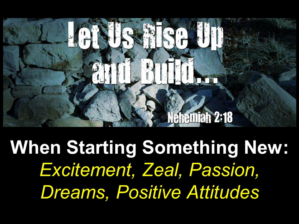 When Starting Something New: Excitement, Zeal, Passion, Dreams, Positive Attitudes