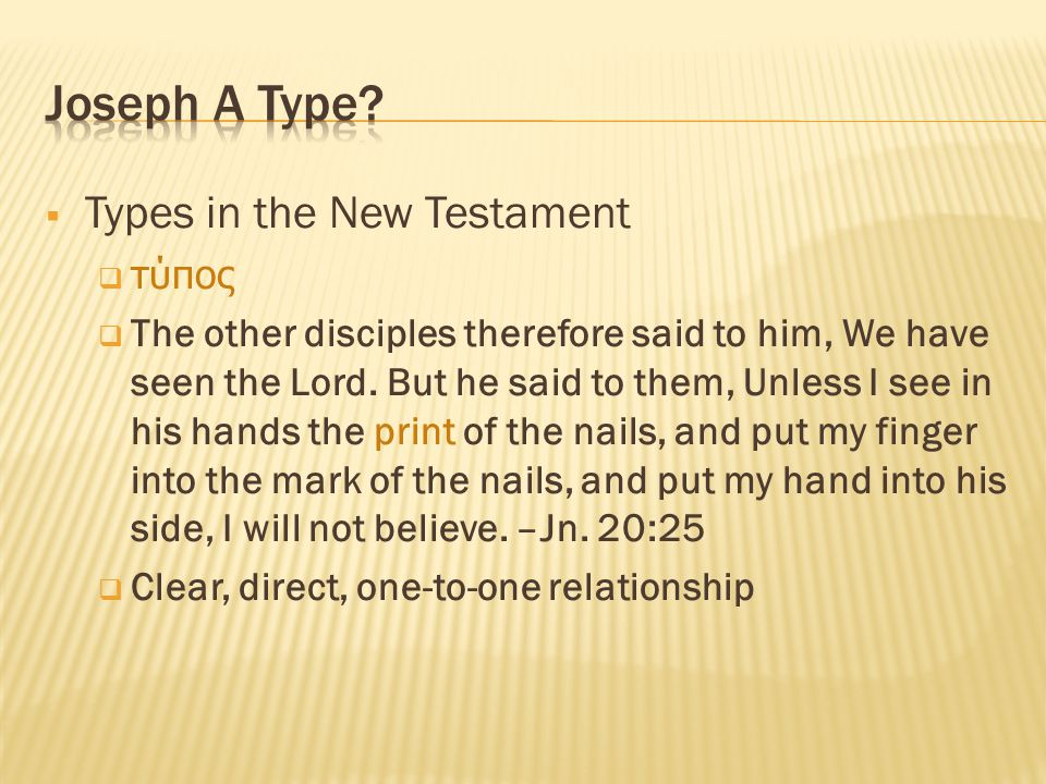  Types in the New Testament  τυπος  The other disciples therefore said to him, We have seen the Lord.